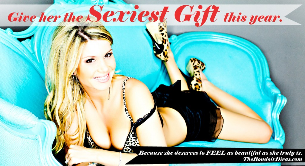 Sexiest Gift to give your gal for Christmas - San Diego Boudoir ...